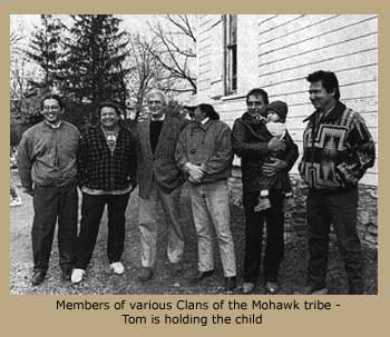 Members of various Clans of the Mohawk tribe - Tom is holding the child